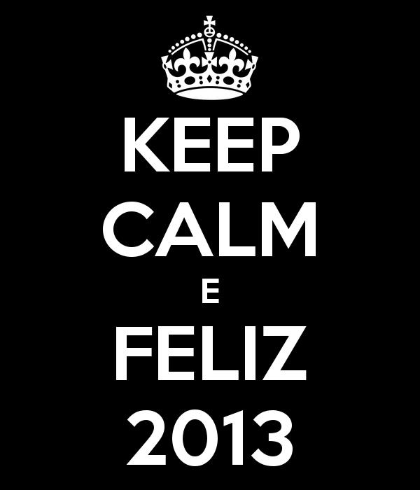 keep-calm-e-feliz-2013